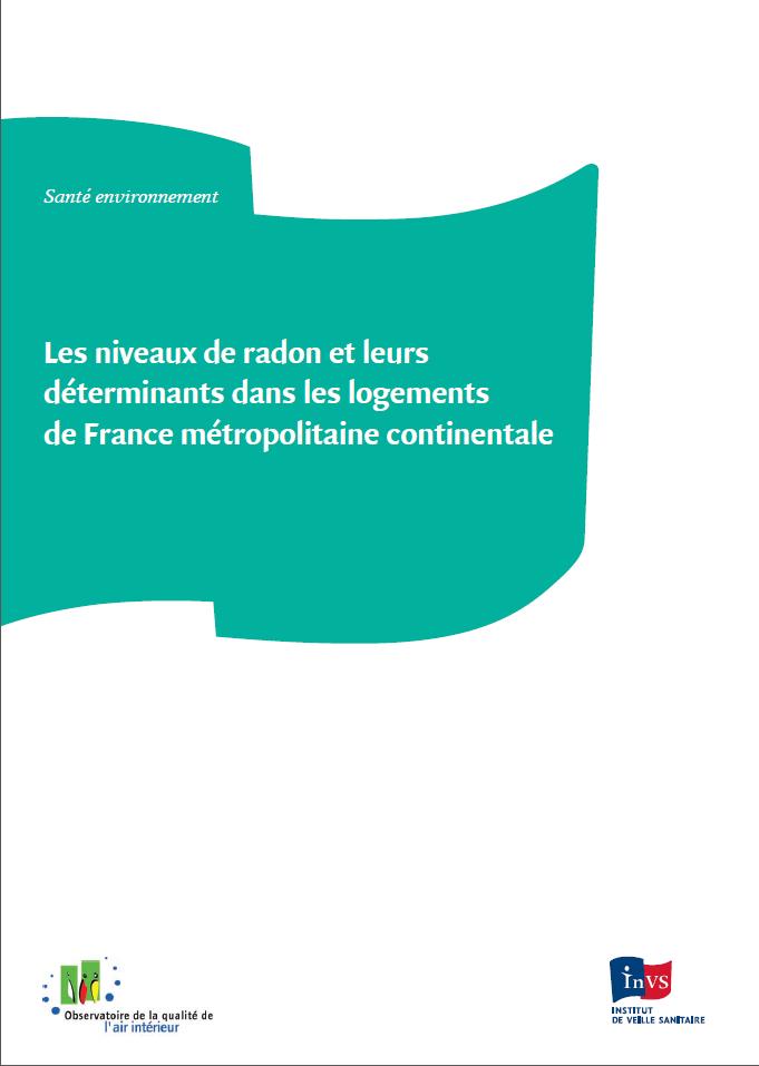 Etude sur les niveaux de radon et leurs déterminants dans les logements en France