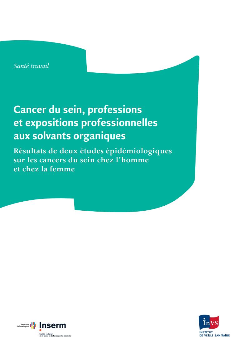 Etude sur le risque de cancer du sein par profession en fonction des expositions professionnelles aux solvants pétroliers et chlorés